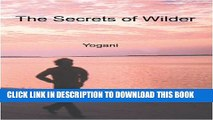 [PDF] The Secrets of Wilder - A Story of Inner Silence, Ecstasy and Enlightenment Popular Colection