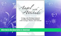 FAVORITE BOOK  Angel with Attitude: Living with Multiple Sclerosis or Other Diseases/Disabilities