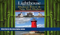 READ book  The Lighthouse Handbook: The Hudson River and New York Harbor (The Original Lighthouse
