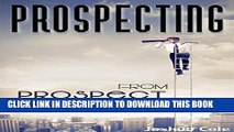[PDF] Prospecting: Effective Sales Prospecting:  A Proven Success System On How To Find Potential
