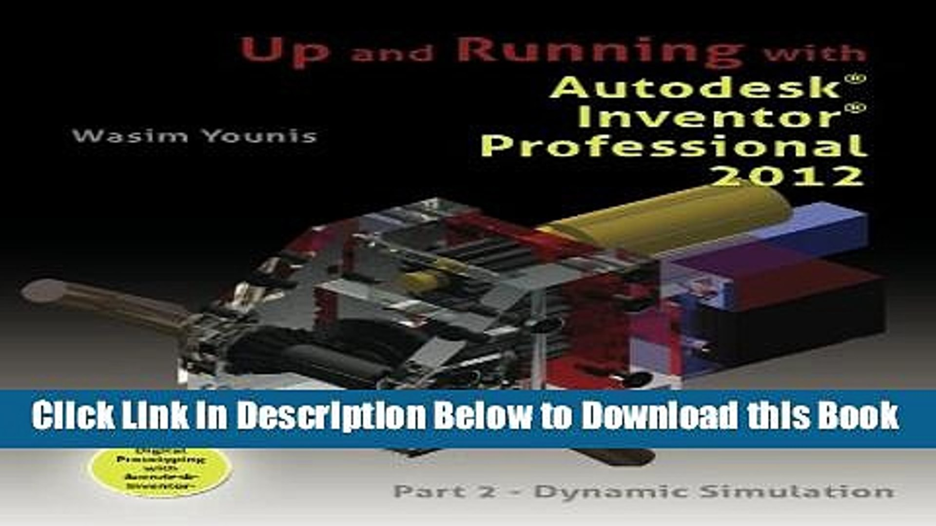 [Best] Up and Running with Autodesk Inventor Professional 2012: Part 2 -  Dynamic Simulation Free