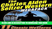 [PDF] The Charles Alden Seltzer Western MEGAPACK ®: 11 Classic Westerns Full Colection