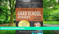 Big Deals  Personalize Your Grad School Essays: Be a person not just an application! And other