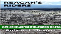 [PDF] REAGAN S RIDERS: Nineteenth in a Series of Jess Williams Westerns (A Jess Williams Western