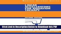 [Read] Linear Accelerators for Radiation Therapy, Second Edition (Series in Medical Physics and