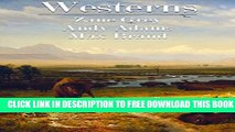 [PDF] Westerns: Zane Grey, Andy Adams   Max Brand (47 Novels) Full Online