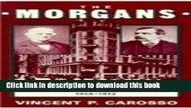 Read The Morgans: Private International Bankers, 1854--1913 (Harvard Studies in Business History)