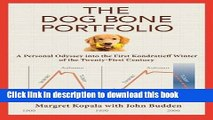 Read The Dog Bone Portfolio: A Personal Odyssey into the First Kondratieff Winter of the