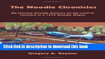 Read The Woodie Chronicles: My journey through America on the road to recovery in a 1949 Woodie