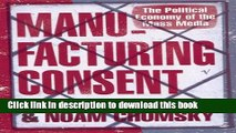 Download Manufacturing Consent: The Political Economy of the Mass Media. Edward S. Herman and Noam