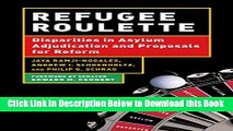 [Reads] Refugee Roulette: Disparities in Asylum Adjudication and Proposals for Reform Free Books