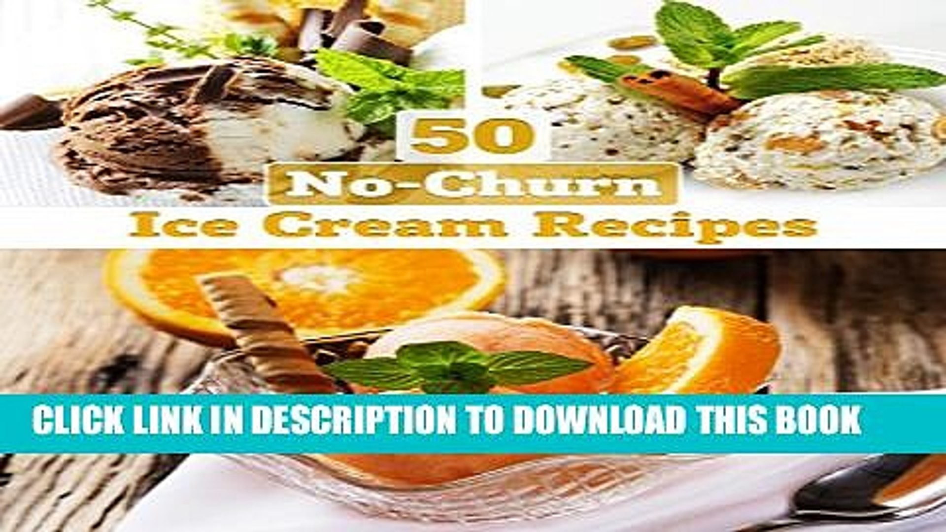 [PDF] No-Churn Ice Cream: 50 Delicious Ice Cream Recipes WITHOUT ICE CREAM MAKER (Recipe Top 50 s