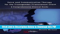 [PDF] Voice And Communication Therapy for the Transgender/transsexual Client: A Comprehensive