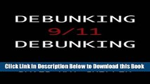 [Best] Debunking 9/11 Debunking: An Answer to Popular Mechanics and Other Defenders of the