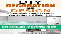 [New] DIY Decoration and Design: Budget-Friendly Ideas to Design Your Kitchen and Dining Area