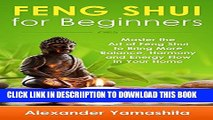 [New] Feng Shui: Feng Shui For Beginners: Master the Art of Feng Shui to Bring In Your Home More