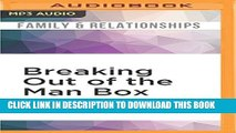 [PDF] Breaking Out of the Man Box: The Next Generation of Manhood Full Online