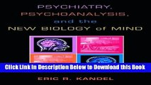 [Reads] Psychiatry, Psychoanalysis, and the New Biology of Mind Free Books