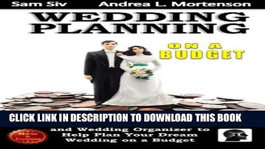 [Download] Wedding Planning on a Budget: The Ultimate Wedding Planner and Wedding Organizer: To