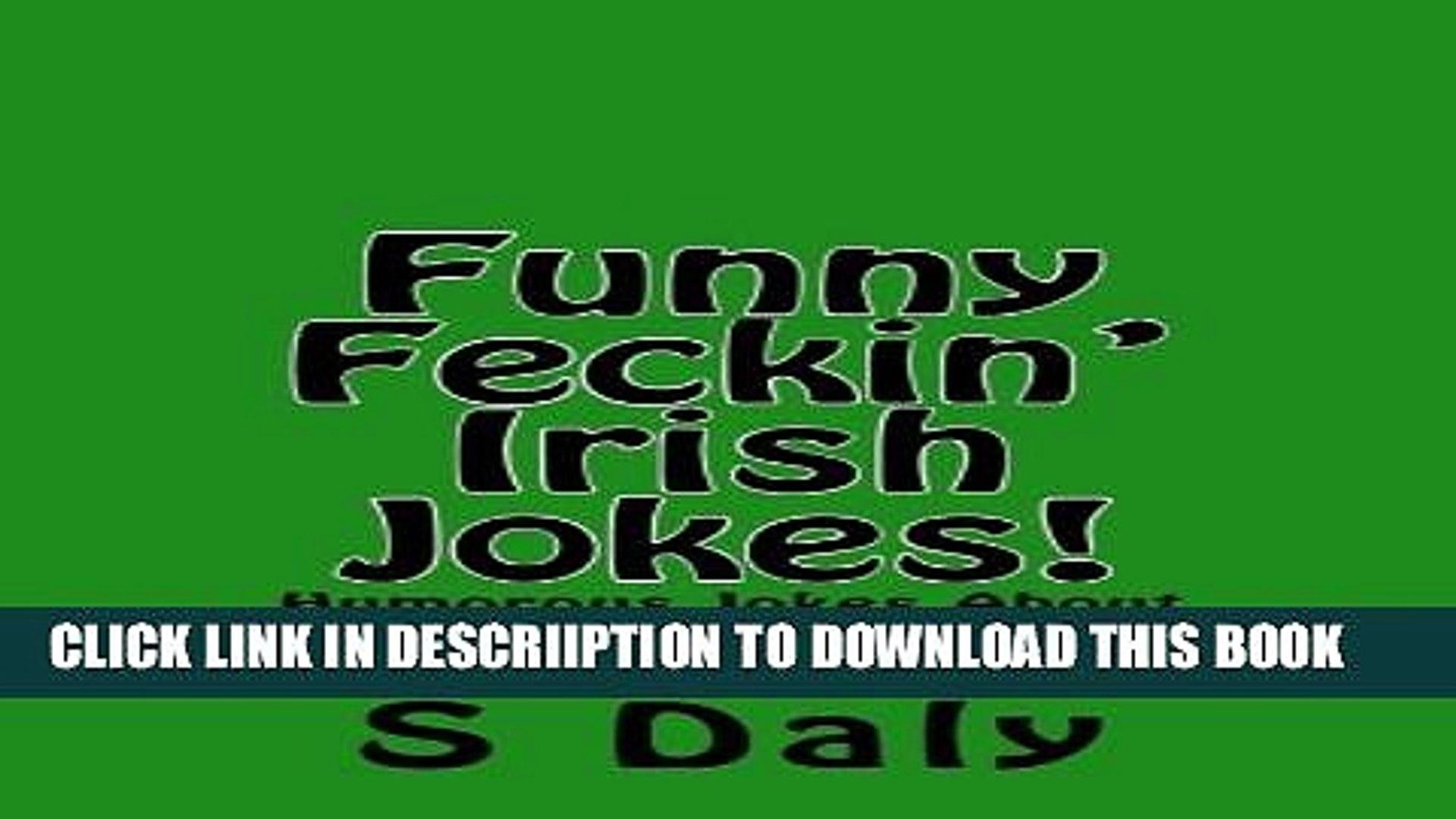 [PDF] Funny Feckin  Irish Jokes!: Humorous Jokes About Everything Irish...sure tis great craic!