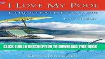 [New] I Love My Pool!: The Perfect Pool In Five Easy Steps (Romantic America) Exclusive Full Ebook