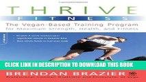 [PDF] Thrive Fitness: The Vegan-Based Training Program for Maximum Strength, Health, and Fitness