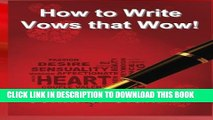 [Download] How to Write Vows that Wow! (Romantic Wedding Rituals) Hardcover Collection