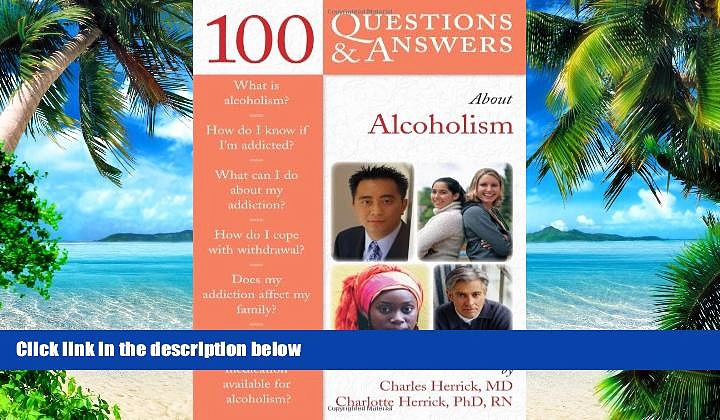 Big Deals  100 Questions     Answers About Alcoholism  Free Full Read Most Wanted