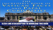 [PDF] The Incredible Book of Vatican Facts and Papal Curiosities Full Colection