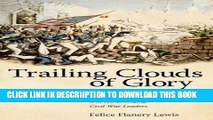 [PDF] Trailing Clouds of Glory: Zachary Taylor s Mexican War Campaign and His Emerging Civil War