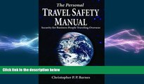 READ book  The Personal Travel Safety Manual: Security for Business People Traveling Overseas