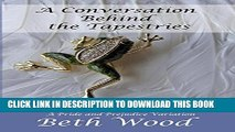 [PDF] A Conversation Behind the Tapestries: A Pride and Prejudice Variation Popular Online