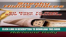 [PDF] Sneaky Hiding Places: 50 Ways To Keep Safe Your Valuables: (secret hiding places, secret
