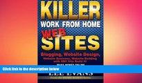 READ book  Killer Work from Home Websites: Blogging, Website Design, Website Business, Website