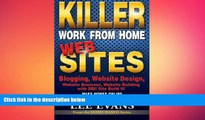 READ book  Killer Work from Home Websites: Blogging, Website Design, Website Business, Website
