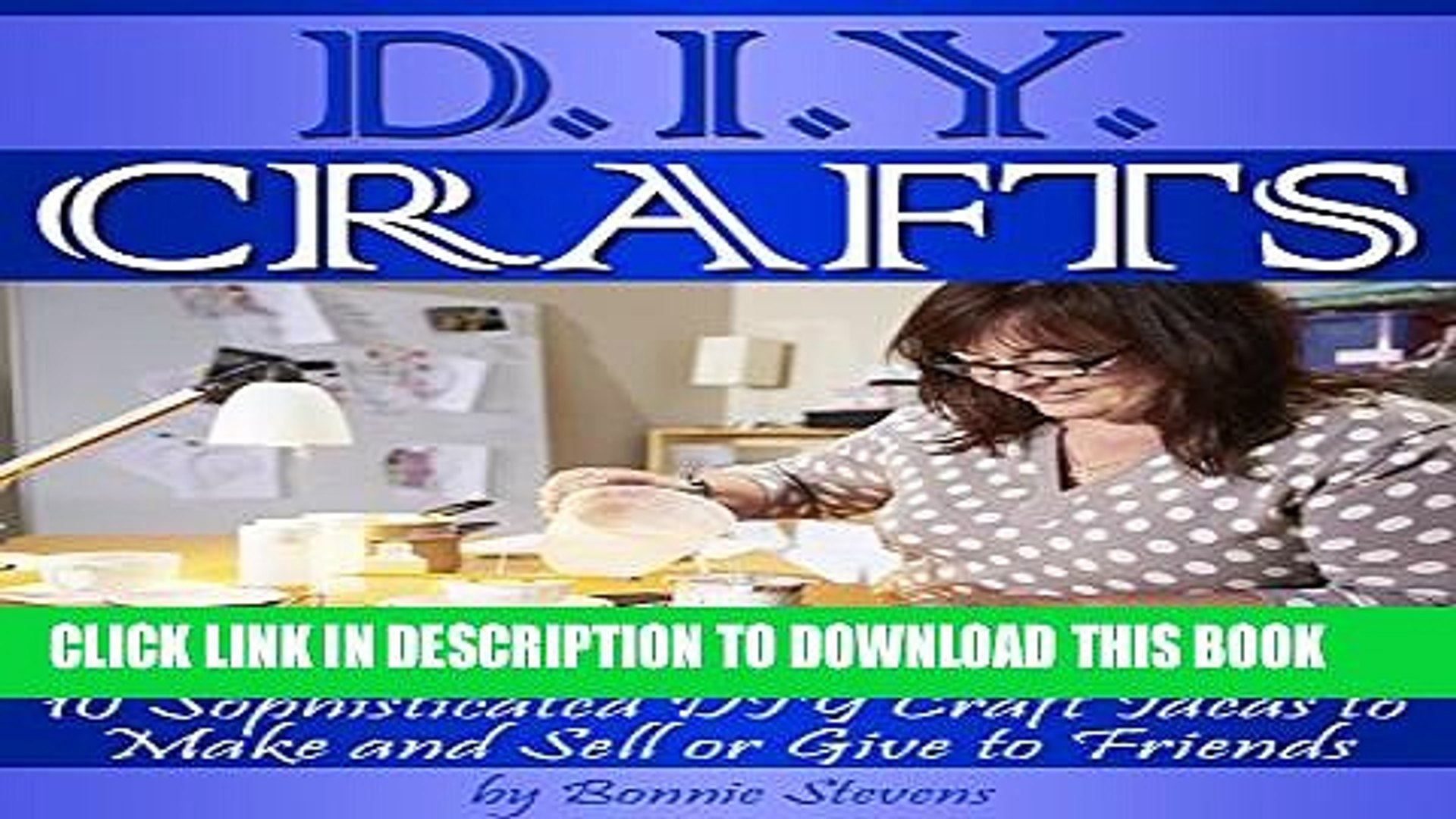 [PDF] DIY Crafts: 10 Sophisticated DIY Craft Ideas to Make and Sell or Give to Friends ~ ( DIY