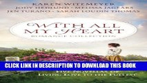 [PDF] With All My Heart Romance Collection: Five Novellas of Living Love to the Fullest Full