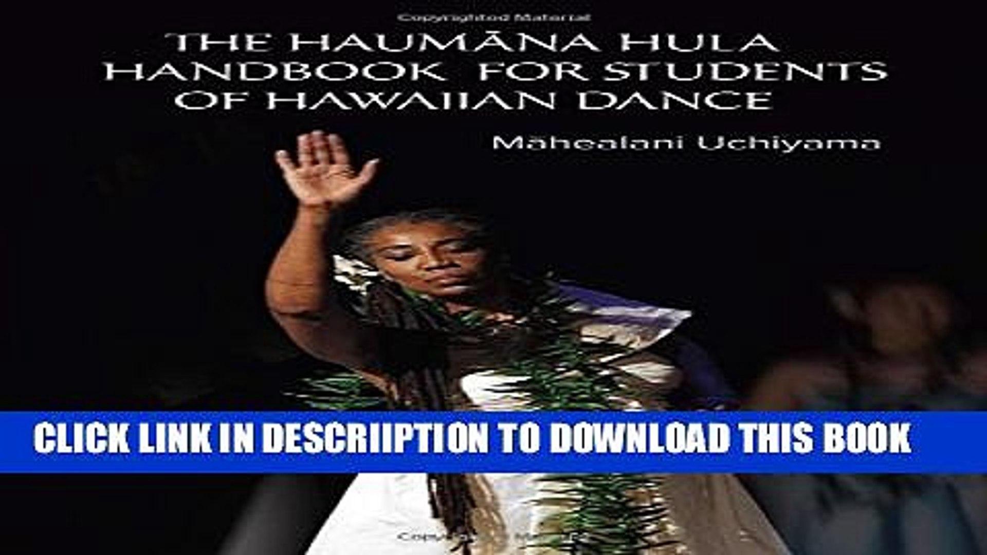 A Manual for the Student of Hawaiian Dance The Haumana Hula Handbook for Students of Hawaiian Dance
