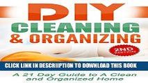 [New] DIY Cleaning and Organizing: A 21 Day Guide to A Clean and Organized Home: DIY Cleaning for