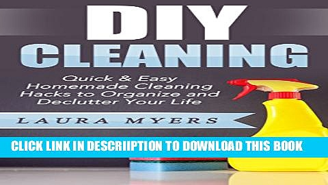 [PDF] DIY Cleaning: Quick   Easy Homemade Cleaning Hacks to Organize and Declutter Your Life (DIY