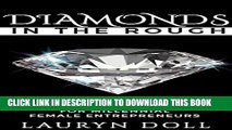 [PDF] Diamonds in the Rough: Raw Jewels For Millenial Female Entrepreneurs Popular Colection