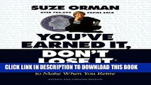 [Download] You ve Earned It, Don t Lose It: Mistakes You Can t Afford to Make When You Retire