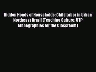 [PDF] Hidden Heads of Households: Child Labor in Urban Northeast Brazil (Teaching Culture: