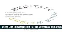 Collection Book Meditate Your Weight: A 21-Day Retreat to Optimize Your Metabolism and Feel Great