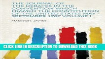 [PDF] The Journal of the Debates in the Convention Which Framed the Constitution of the United