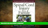 READ BOOK  Spinal Cord Injury and the Family: A New Guide (The Harvard University Press Family