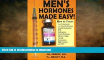 FAVORITE BOOK  Men s Hormones Made Easy!: How to Treat Low Testosterone, Low Growth Hormone,