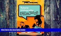 Big Deals  Tulane University: Off the Record (College Prowler) (College Prowler: Tulane University