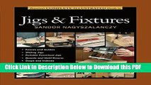 [Read] Taunton s Complete Illustrated Guide to Jigs   Fixtures Popular Online