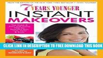 Collection Book 7 Years Younger Instant Makeovers: The Quick   Easy Anti-Aging Plan for Beautiful